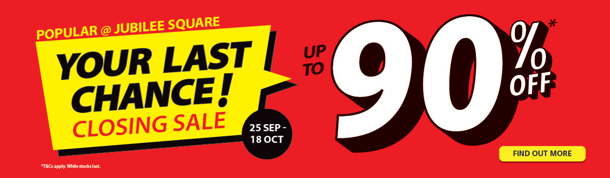POPULAR Jubilee Square Closing Sale - up to 90% Off
