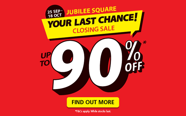 Jubilee Square Closing Sale - up to 90% Off